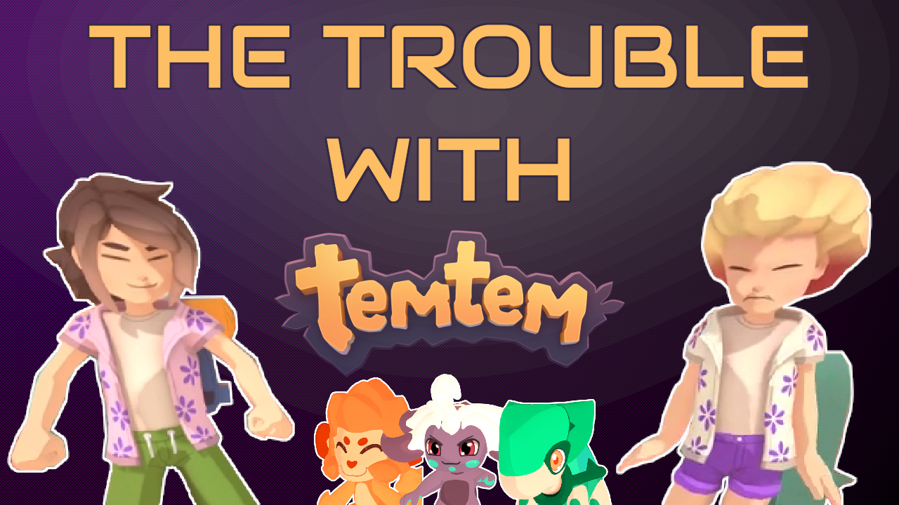 The trouble With Temtem